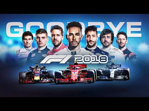 Goodbye F1 2018