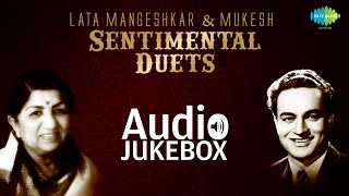 Best Of Lata Mangeshkar & Mukesh |  Sentimental Duets Songs | Audio Jukebox