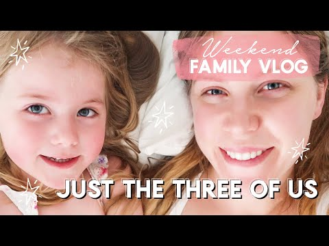 WEEKEND VLOG | JUST THE THREE OF US | FAMILY VLOG