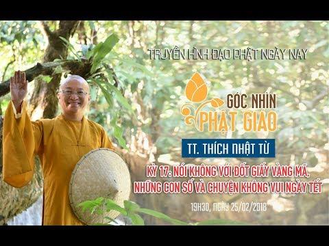 Góc Nhìn Phật Giáo Kỳ 16: Nói Không Với Đốt Giấy Vàng Mã - TT. Thích Nhật Từ