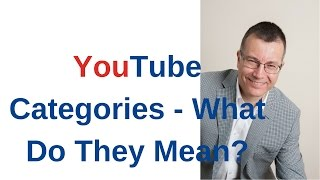 YouTube Categories - What Do They Mean | Choosing The Right One