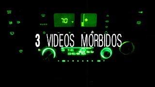 3 videos mórbidos