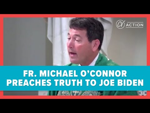 Fr. Michael O'Connor Preaches Truth to Joe Biden