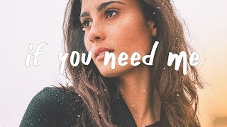 Julia Michaels   If You Need Me (Lyric Video)
