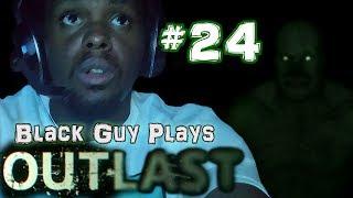 Black Guy Plays Outlast -  Part 24 - Outlast PS4 Gameplay Walkthrough