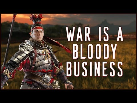 WAR IS A BLOODY BUSINESS - Total War: Three Kingdoms!