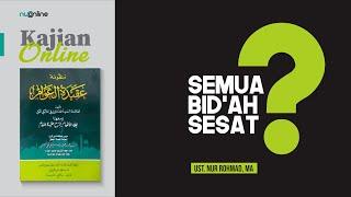 Ngaji Aqidatul Awam (8): Bid'ah Hasanah dan Dhalalah (Bag. IV)