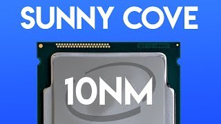 Intel's Future Depends On THIS! Sunny Cove 10nm