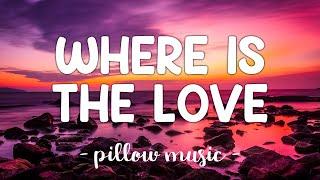 Where Is The Love - Black Eyed Peas (Lyrics) 🎵