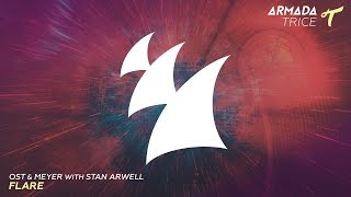 Ost & Meyer with Stan Arwell - Flare (Original Mix)