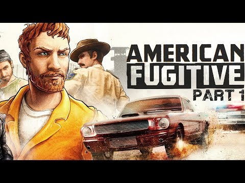 American Fugitive - Part 1 - Prison Break!