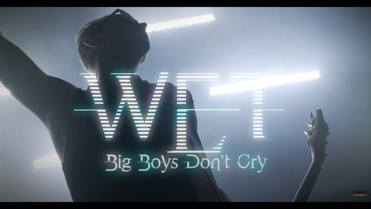 W.E.T - Big Boys don't cry
