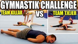GYMNASTIK CHALLENGE *TEAM TJEJER VS TEAM KILLAR*