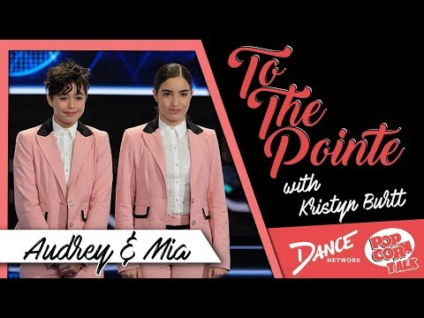 Audrey & Mia Reveal How Challenging Their Rehearsals Were for 'World of Dance' - To The Pointe