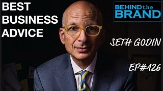 Seth Godin - Best Business Advice | BEHIND THE BRAND #126