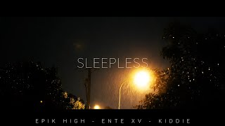 [MV] Epik High - Sleepless (Full Ver.) ft. Ente XV & KIDDIE