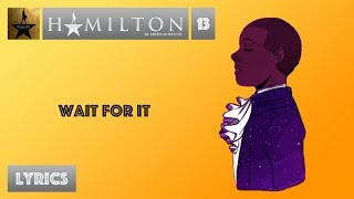 #13 Hamilton - Wait For It [[VIDEO LYRICS]] - dooclip.me