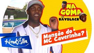 Mansão do Kayblack e MC Caverinha – Um Pântano Dentro de Casa? (KondZilla)