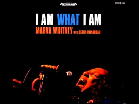 I Am What I Am (Parts 1 & 2) (Song) by Marva Whitney