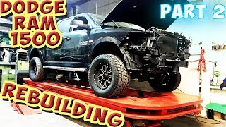 Wrecked 2016 Dodge RAM 1500 Rebuilding (Part 2)