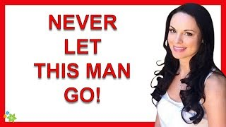 If A Man Has These 8 Qualities, Never Let Him Go