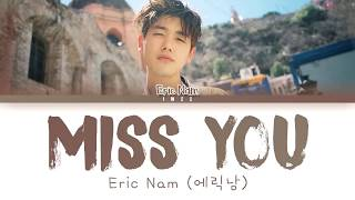 Eric Nam (에릭남)   Miss You (Han|Rom|Eng) Color Coded Lyrics한국어 가사