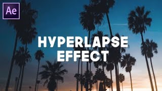 QUICK & EASY HYPERLAPSE TUTORIAL   AFTER EFFECTS