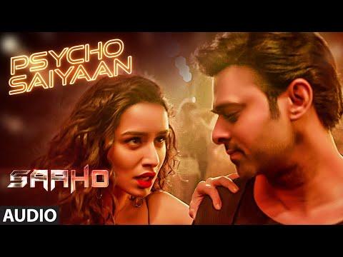 FULL SONG: Psycho Saiyaan | Saaho | Prabhas, Shraddha Kapoor | Tanishk Bagchi, Dhvani B, Sachet T