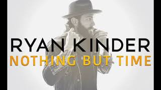 Ryan Kinder Nothing But Time