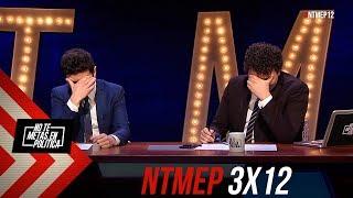 No Te Metas En Política 3x12 | Yo NO Voy (07.02.2019)