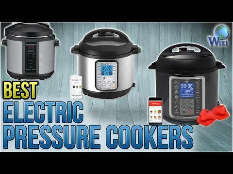 10 Best Electric Pressure Cookers 2018