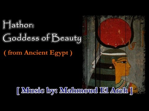 Mahmoud El Arch - Hathor: Goddess Of Beauty (from Ancient Egypt)