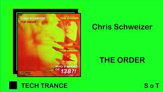 Chris Schweizer - The Order (Extended Mix) [Who