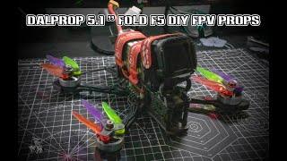 "DALPROP 5.1"" FOLD F5 DIY FPV PROP REVIEW"