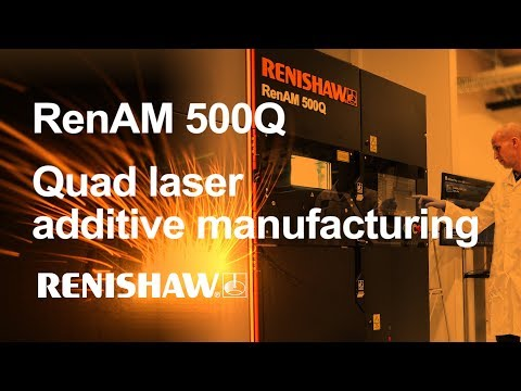 RenAM 500Q: Renishaw's quad laser additive manufacturing system for high productivity