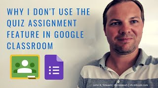"""Don't use the """"quiz assignment"""" feature in Google Classroom"""