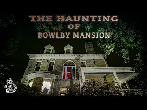The Haunting Of Bowlby Mansion