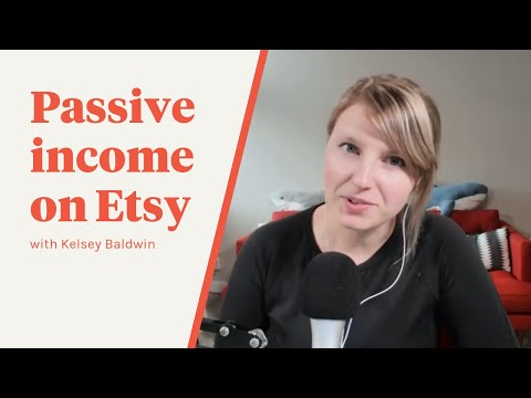Passive Income on Etsy with Kelsey Baldwin