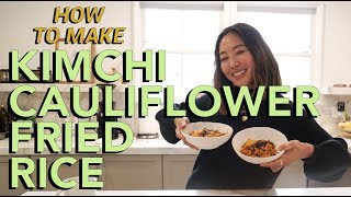 Kimchi Cauliflower Fried Rice Recipe   Cook With Aimee   Song of Style