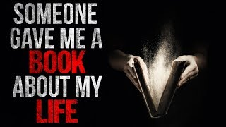 """""""Someone gave me a Book about my Life"""" Creepypasta"""