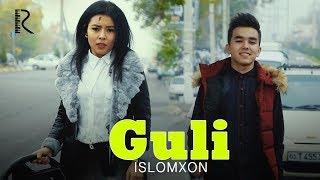 Islomxon- Guli | Исломхон - Гули