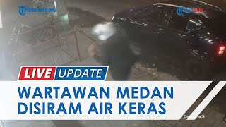 Rekaman CCTV Detik-detik Wartawan di Medan Disiram Air Keras, Pelaku 2 Orang Pakai Motor