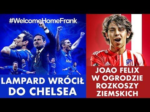 Lampard wrócił do Chelsea! Joao Felix w ogrodzie rozkoszy ziemskich
