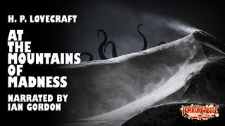"""""""At The Mountains Of Madness"""" By H. P. Lovecraft (By HorrorBabble)"""