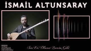 İsmail Altunsaray - Sen De Olasın Benim Gibi [ Derkenar © 2016 Kalan Müzik ]