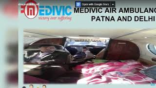 Take Acclaimed and Compact Medivic Air Ambulance in Patna and Delhi