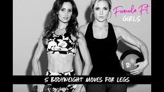 5 BODYWEIGHT MOVES FOR LEGS By FORMULA FIT GIRLS