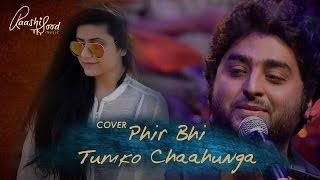 Phir bhi tumko chahunga | Extended version| Raashi Sood | Arijit Singh | Half Girlfriend |Cover