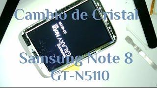 Samsung Note 8 N5110 Cambio De Cristal Touch Digitizer