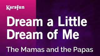 Karaoke Dream A Little Dream Of Me - The Mamas And The Papas *
